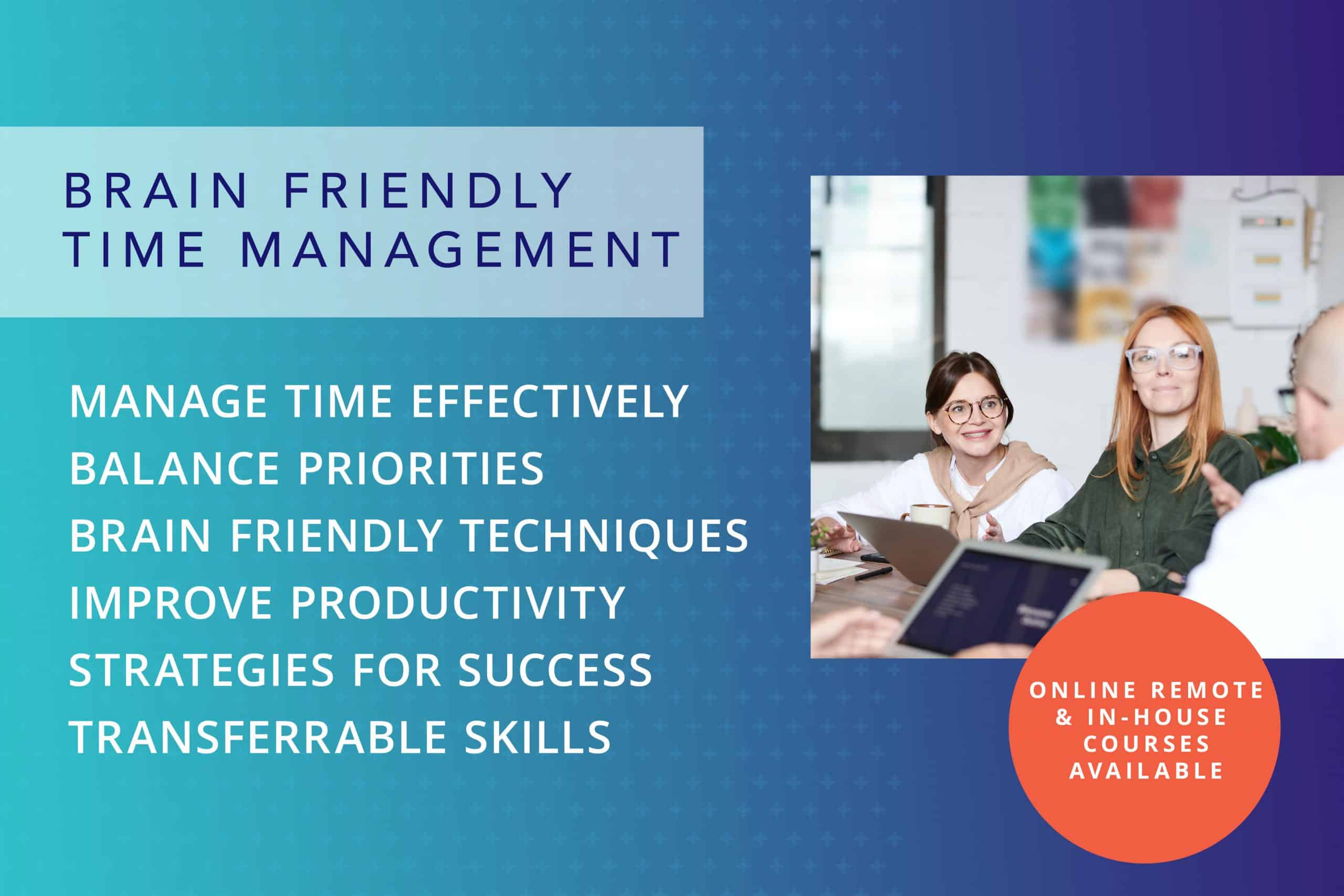 Brain Friendly Time Management Workshop
